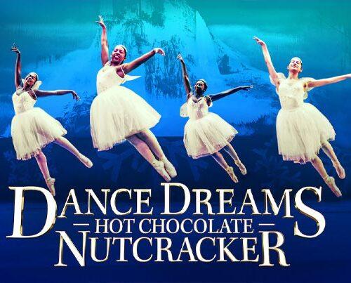 Dance Dreams: Hot Chocolate Nutcracker